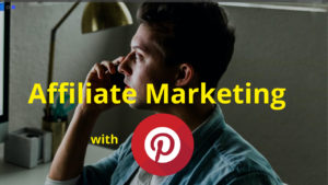 Affiliate Marketing with Pinterest