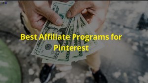Best Affiliate Programs for Pinterest